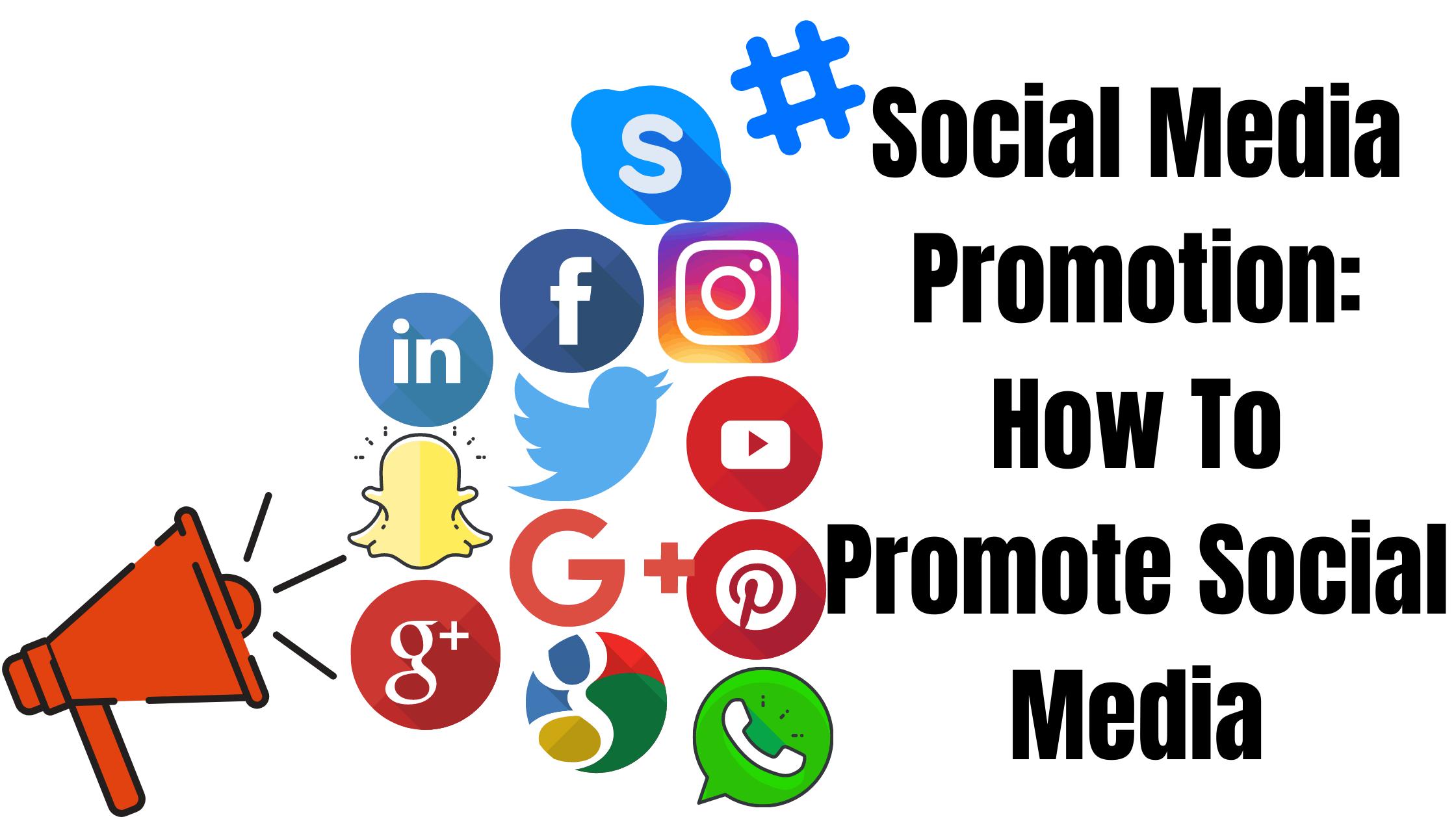 Social Media Promotion: How To Promote Social Media 1